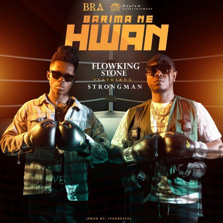 Flowking Ston – Barima Ne Hwan Ft Strongman (Prod. by Ivan Beatz)