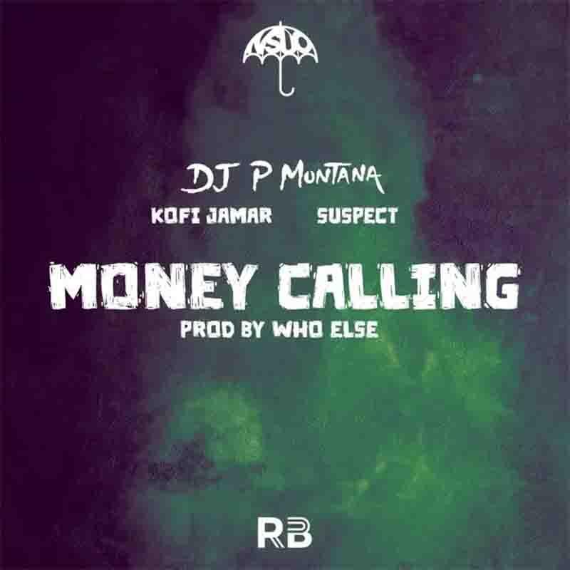DJ P Montana - Money Calling ft Kofi Jamar x Suspect OTB