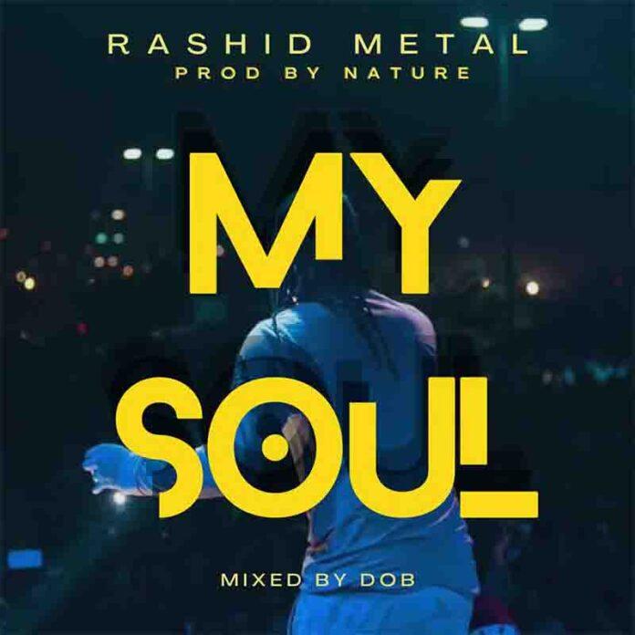 Rashid Metal - My Soul (Prod By Nature)