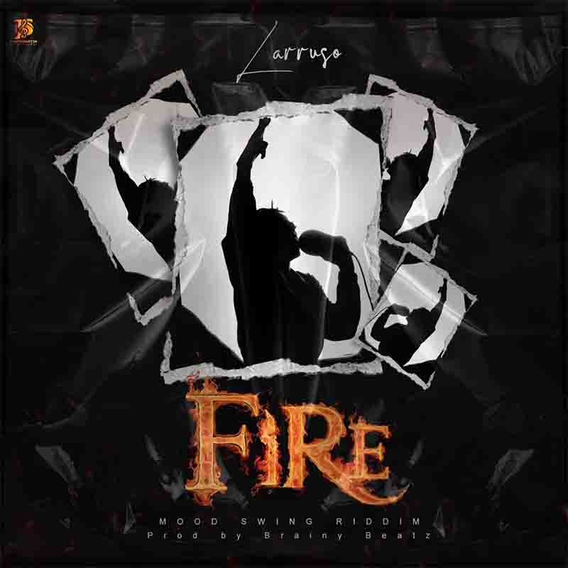 Download MP3: Larusso - Fire (Prod By Brainy Beatz)